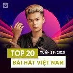 Nghe nhạc Bảng Xếp Hạng Bài Hát Việt Nam Tuần 39/2020 Mp3 chất lượng cao