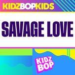 Tải nhạc Savage Love Mp3 hay nhất