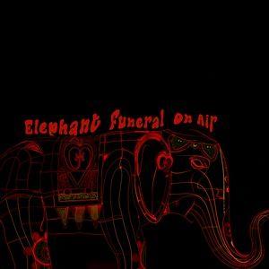 Nghe và tải nhạc hay Elephant Funeral On Air (Mini Album) trực tuyến miễn phí