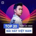 Nghe và tải nhạc Bảng Xếp Hạng Bài Hát Việt Nam Tuần 40/2020 Mp3 hay nhất