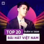 Tải nhạc hot Bảng Xếp Hạng Bài Hát Việt Nam Tuần 41/2020 miễn phí về điện thoại