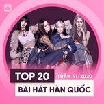 Tải nhạc hay Bảng Xếp Hạng Bài Hát Hàn Quốc Tuần 41/2020 Mp3 về máy