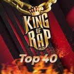 Nghe nhạc King Of Rap Top 40 Mp3 online