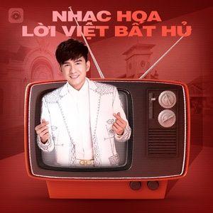 Nghe và tải nhạc Mp3 Nhạc Hoa Lời Việt Bất Hủ hot nhất về máy