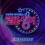Tải nhạc hay Lotto Singer Episode 3 trực tuyến