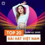 Download nhạc hot Bảng Xếp Hạng Bài Hát Việt Nam Tuần 42/2020 Mp3 về máy