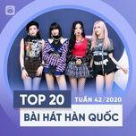 Tải nhạc Zing Bảng Xếp Hạng Bài Hát Hàn Quốc Tuần 42/2020 miễn phí