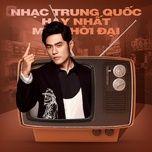 Nghe và tải nhạc hay Nhạc Trung Quốc Hay Nhất Mọi Thời Đại Mp3 trực tuyến