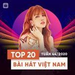 Nghe và tải nhạc hay Bảng Xếp Hạng Bài Hát Việt Nam Tuần 44/2020 Mp3 hot nhất