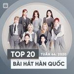 Nghe nhạc Bảng Xếp Hạng Bài Hát Hàn Quốc Tuần 44/2020 online