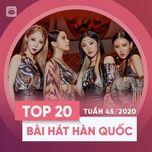 Download nhạc hay Bảng Xếp Hạng Bài Hát Hàn Quốc Tuần 45/2020 Mp3 miễn phí về điện thoại