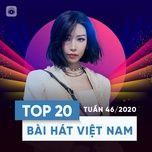 Download nhạc hay Bảng Xếp Hạng Bài Hát Việt Nam Tuần 46/2020 miễn phí về máy