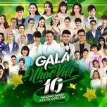 Tải nhạc Zing Những Ngày Khi Ta Còn Trẻ (Gala Nhạc Việt 10) nhanh nhất