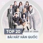Nghe và tải nhạc hay Bảng Xếp Hạng Bài Hát Hàn Quốc Tuần 47/2020 Mp3 chất lượng cao
