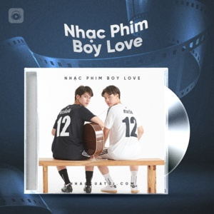 Nghe nhạc hay Nhạc Phim Boy Love Thái Mp3 hot nhất
