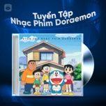 Nghe và tải nhạc hay Tuyển Tập Nhạc Phim Doraemon miễn phí