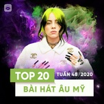 Download nhạc hot Bảng Xếp Hạng Bài Hát Âu Mỹ Tuần 48/2020 Mp3 online