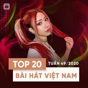 Tải nhạc hay Bảng Xếp Hạng Bài Hát Việt Nam Tuần 49/2020 online miễn phí