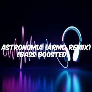 Tải nhạc hot Astronomia [Bass Boosted] (Remix) về điện thoại