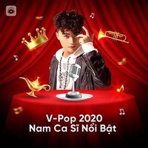 Tải nhạc V-Pop 2020: Nam Ca Sĩ Nổi Bật - V.A