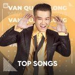 Nghe và tải nhạc Tuyển Tập Ca Khúc Hay Nhất Của Vân Quang Long online