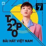 Tải nhạc Bảng Xếp Hạng Bài Hát Việt Nam Tuần 07/2021 về máy