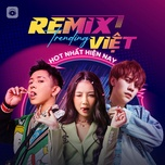Download nhạc Nhạc Remix Việt Trending Hot Nhất Hiện Nay Mp3 nhanh nhất