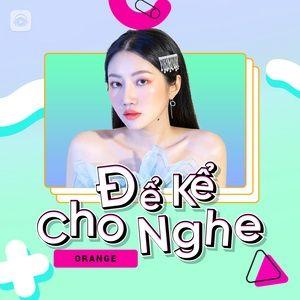 Tải nhạc Mp3 Để Kể Cho Nghe Episode 2: Orange