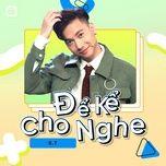 Download nhạc hay Để Kể Cho Nghe Episode 12: ST Sơn Thạch hot nhất