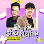 Nghe và tải nhạc Mp3 Để Kể Cho Nghe Episode 15: Ns Nguyễn Văn Chung X Ns Nguyễn Minh Cường nhanh nhất về điện thoại