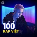 Nghe và tải nhạc hay Top 100 Rap Việt Hay Nhất hot nhất về điện thoại