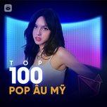 Tải nhạc Top 100 Pop USUK Hay Nhất Mp3 về máy