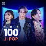 Tải nhạc hot Top 100 Nhạc Nhật Hay Nhất trực tuyến miễn phí