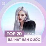Nghe nhạc hay Bảng Xếp Hạng Bài Hát Hàn Quốc Tuần 15/2021 miễn phí