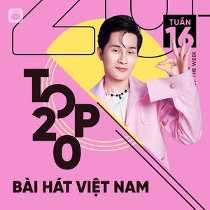 Tải nhạc hay Bảng Xếp Hạng Bài Hát Việt Nam Tuần 16/2021 miễn phí về máy