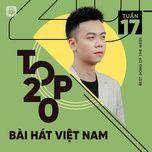 Nghe và tải nhạc Bảng Xếp Hạng Bài Hát Việt Nam Tuần 17/2021 Mp3 chất lượng cao