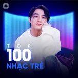 Nghe và tải nhạc hay Top 100 Nhạc Trẻ Hay Nhất online