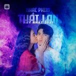 Download nhạc Mp3 Nhạc Phim Thái Lan Hay Nhất 2021 miễn phí về điện thoại