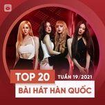 Download nhạc hot Bảng Xếp Hạng Bài Hát Hàn Quốc Tuần 19/2021 nhanh nhất