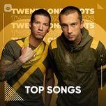 Nghe và tải nhạc Những Bài Hát Hay Nhất Của Twenty One Pilots Mp3 hot nhất