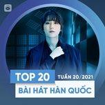 Download nhạc hot Bảng Xếp Hạng Bài Hát Hàn Quốc Tuần 20/2021 về điện thoại