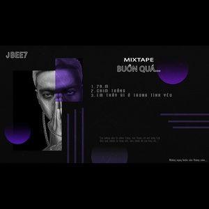 Nghe và tải nhạc hay Buồn Quá (Mixtape) Mp3