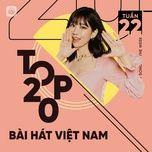 Tải nhạc hot Bảng Xếp Hạng Bài Hát Việt Nam Tuần 22/2021 Mp3 miễn phí