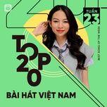 Nghe và tải nhạc Bảng Xếp Hạng Bài Hát Việt Nam Tuần 23/2021 Mp3 về điện thoại