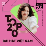 Nghe và tải nhạc Bảng Xếp Hạng Bài Hát Việt Nam Tuần 24/2021 trực tuyến miễn phí