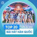Nghe nhạc Bảng Xếp Hạng Bài Hát Hàn Quốc Tuần 24/2021 hot nhất
