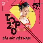 Nghe và tải nhạc Bảng Xếp Hạng Bài Hát Việt Nam Tuần 26/2021 hot nhất