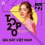 Nghe và tải nhạc Mp3 Bảng Xếp Hạng Bài Hát Việt Nam Tuần 27/2021 hot nhất