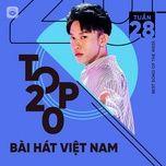 Nghe và tải nhạc hay Bảng Xếp Hạng Bài Hát Việt Nam Tuần 28/2021 Mp3 hot nhất