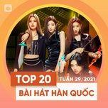 Tải nhạc Bảng Xếp Hạng Bài Hát Hàn Quốc Tuần 29/2021